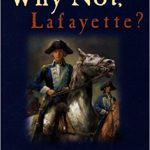 <i>Why Not Lafayette?  <br> </i> by Jean Fritz