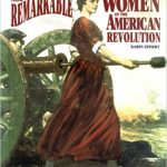 <i>Those Remarkable Women of the American Revolution <br> </i> by Karen Zeinert