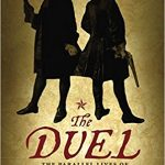 <i>The Duel: The Parallel Lives of Alexander Hamilton and Aaron Burr <br> </i>  by Judith St. George