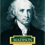 <i> James Madison: America's 4th President <br> </i> by Brendan January