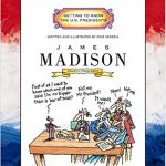 <i>James Madison: Fourth President 1809-1817 <br> </i> by Mike Venezia