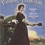 <i> Patriots in Petticoats: Heroines of the American Revolution <br> </i> by Shirley Raye Redmond