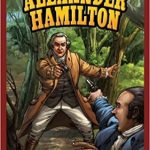<i> Alexander Hamilton (Jr. Graphic Founding Fathers) <br> </i>  by Jane H. Gould
