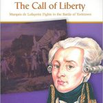 <i>The Call of Liberty: Marquis de Lafayette Fights the Battle of Yorktown<br> </i> by Joanne Randolph