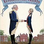 <i> Revolutionary Friends: General George Washington and the Marquis de Lafayette <br> </i> by Selene Castrovilla