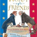 <i> Worst of Friends: Thomas Jefferson, John Adams and the True Story of an American Feud <br> </i> by Suzanne Tripp Jurmain