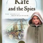 <i><b>  Kate and the Spies: The American Revolution<br> </i> </b> by JoAnn A. Grote