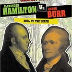 <i> Alexander Hamilton vs. Aaron Burr: Duel to the Death (History's Greatest Rivals) <br> </i> by Ellis Roxburgh