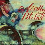 <i>They Called Her Molly Pitcher <br> </i> by Anne Rockwell