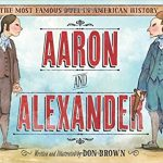 <i> Aaron and Alexander: The Most Famous Duel in American History <br> </i>  by Don Brown