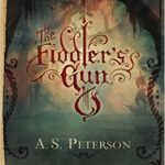 <i><b> The Fiddler's Gun <br> </i> </b> by A.S. Peterson