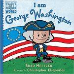 <i> I Am George Washington (Ordinary People Change the World) <br> </i>  by Brad Meltzer