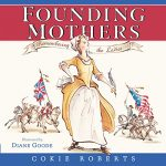 <i>Founding Mothers: Remembering the Ladies <br> </i> by Cokie Roberts