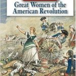 <i>  Great Women of the American Revolution <br> </i> by Michael Burgan