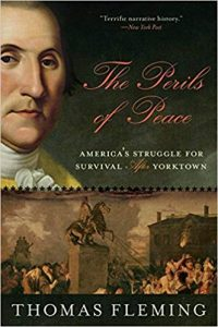 <i>The Perils of Peace: America's Struggle for Survival After Yorktown <br> </i> by Thomas Fleming