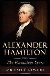 <i>Alexander Hamilton: The Formative Years <br> </i> by Michael E. Newton