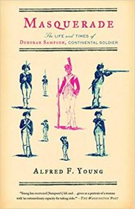 <i> Masquerade: The Life and Times of Deborah Sampson, Continental Soldier <br> </i> by Alfred F. Young