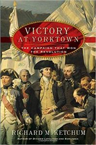 <i>Victory at Yorktown: The Campaign that Won the Revolution <br> </i> by Richard Ketchum