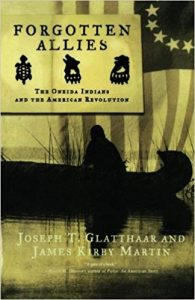 <i>Forgotten Allies: The Oneida Indians and the American Revolution <br> </i> by Joseph Glatthaar