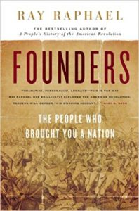 <i> Founders: The People Who Brought You a Nation  <br> </i> by Ray Raphael