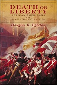 <i>Death or Liberty: African Americans and Revolutionary America<br> </i>  by Douglas Egerton