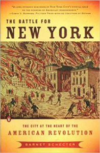<i>The Battle for New York: The City at the Heart of the American Revolution<br> </i>  by Barnet Schechter