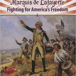 <i> Marquis de Lafayette: Fighting for America's Freedom <br> </i>  by Lisa Colozza Cocca