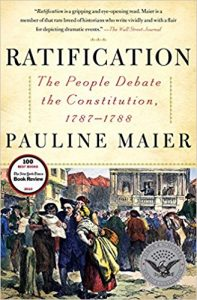 <i>Ratification: The People Debate the Constitution, 1787-1788<br> </i>  by Pauline Maier